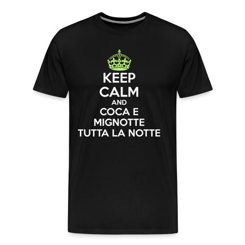 Coca e Mignotte Keep Calm - Maglietta Premium da uomo