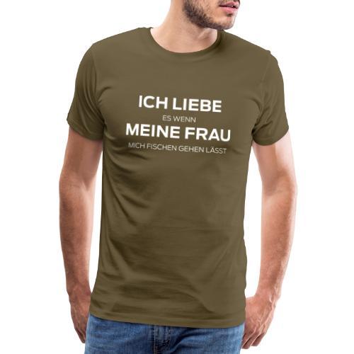 liebe es wenn mich meine frau fischen gehen lässt - Männer Premium T-Shirt