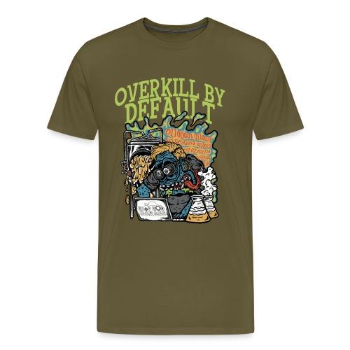 Overkill by Default - Premium T-skjorte for menn