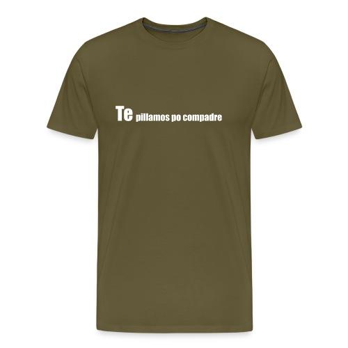 te pillamos po compadre - Camiseta premium hombre