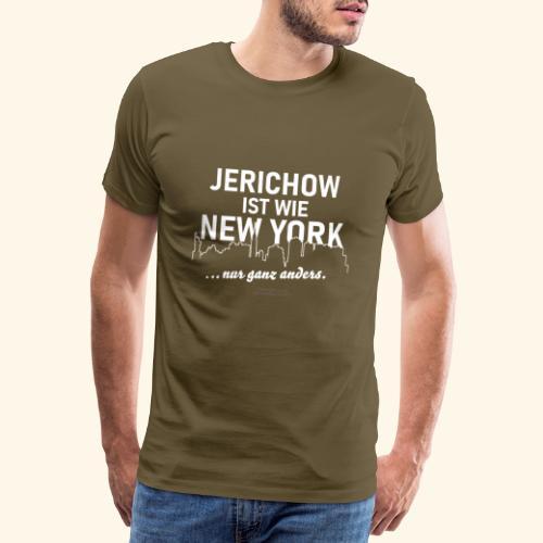 Jerichow ist wie New York ... nur anders - Männer Premium T-Shirt