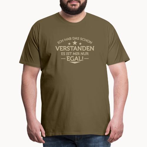 Ich hab das schon Verstanden! - Männer Premium T-Shirt