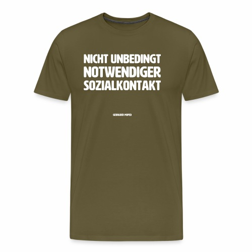 Nicht unbedingt notwendiger Sozialkontakt - Männer Premium T-Shirt