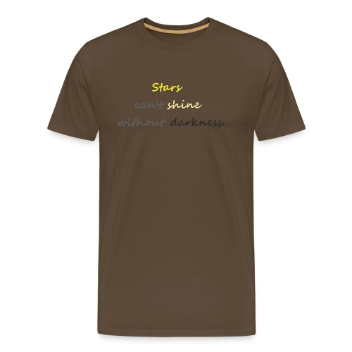 Stars can not shine without darkness - Men's Premium T-Shirt