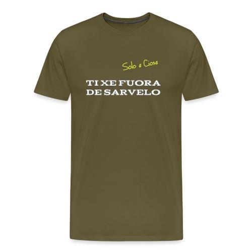 TI XE FUORA DE SARVELO - Maglietta Premium da uomo