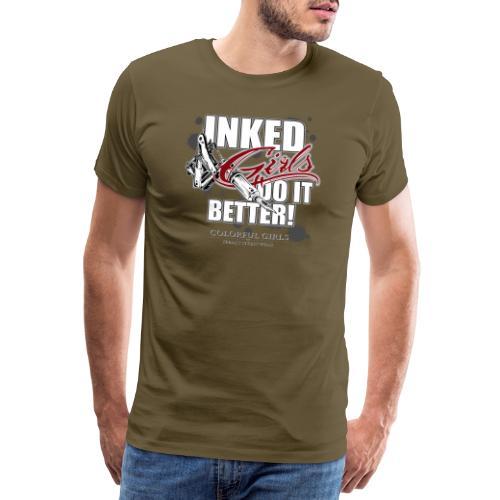 inked girls do it better - Männer Premium T-Shirt