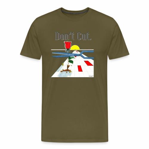 don´t cut - Männer Premium T-Shirt