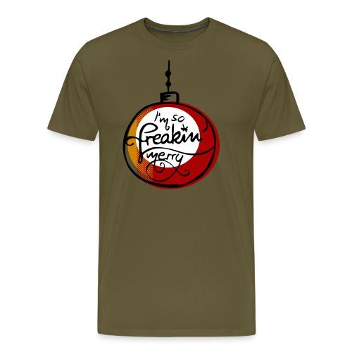 I'm so freaking merry Weihnachtskugel Weihnachten - Männer Premium T-Shirt