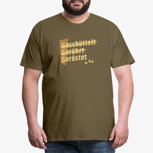 3G-Regel Kaffee - geschüttelt gerührt geröstet - Männer Premium T-Shirt