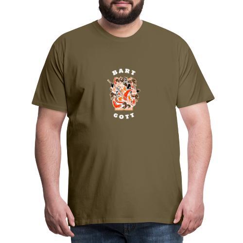 BART GOTT!! - Männer Premium T-Shirt