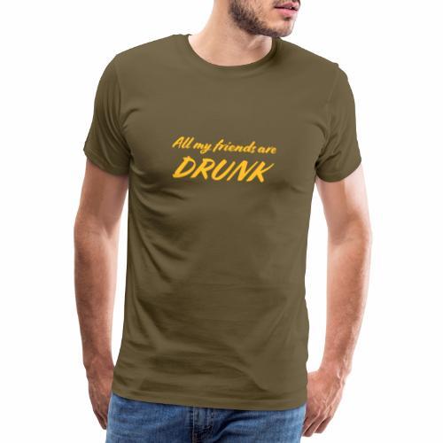 All My Friends Are Drunk - Mannen Premium T-shirt