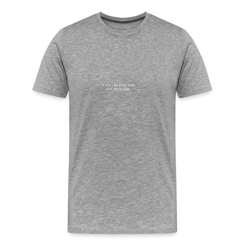 SI VOUS POUVEZ LU, DONNEZ-MOI - T-shirt Premium Homme
