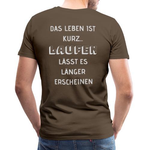 LAUFEN LÄSST DAS LEBEN LÄNGER ERSCHEINEN - Männer Premium T-Shirt