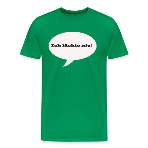 Ich lächle nie! - Männer Premium T-Shirt