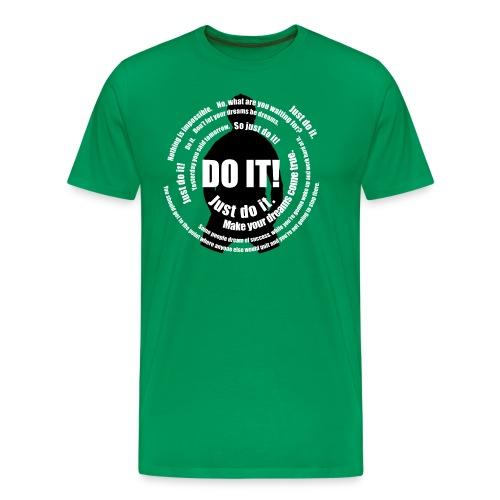 JUST DO IT. - Männer Premium T-Shirt