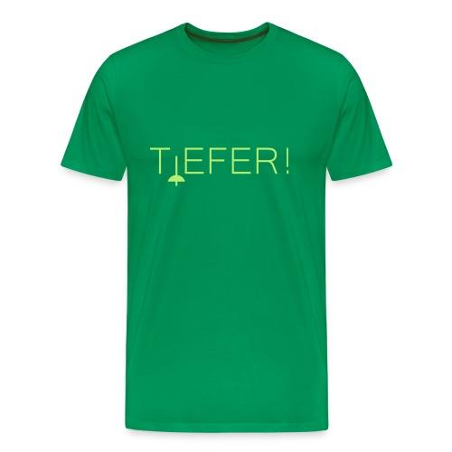 Tiefer - Männer Premium T-Shirt