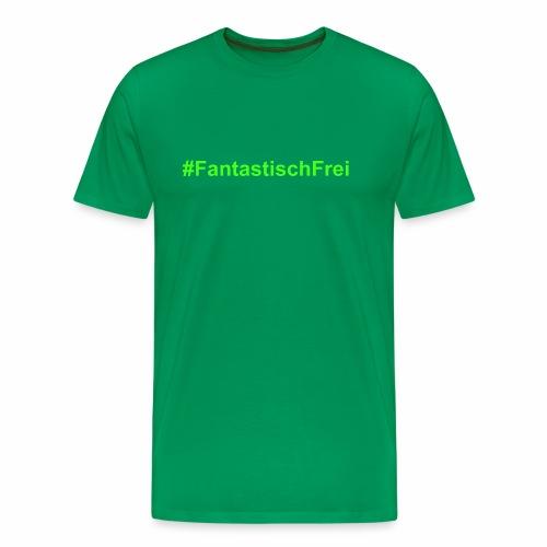 FantastischFrei gruen - Männer Premium T-Shirt