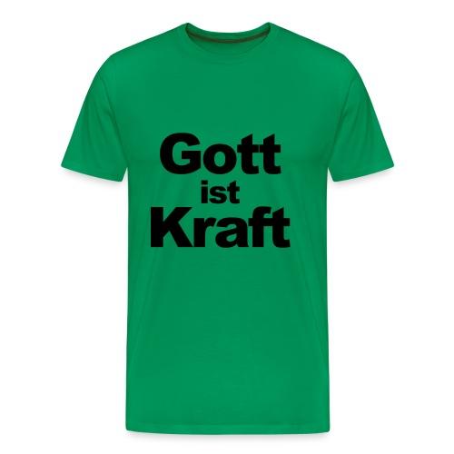 Gott ist Kraft - Männer Premium T-Shirt