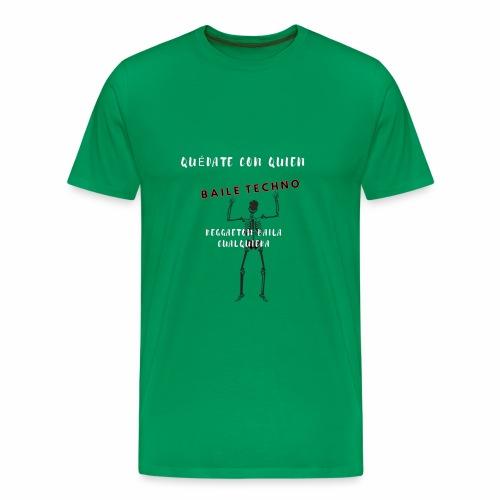 quédate con quien baile techno.. - Camiseta premium hombre