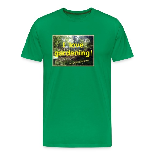 I love gardening - Garten - Männer Premium T-Shirt