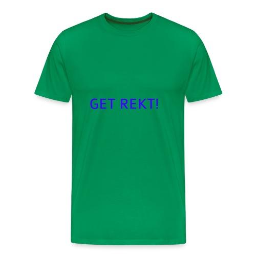 GET REKT! - Men's Premium T-Shirt