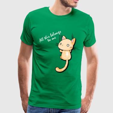 Kaikki tämä on minun! - Miesten premium t-paita