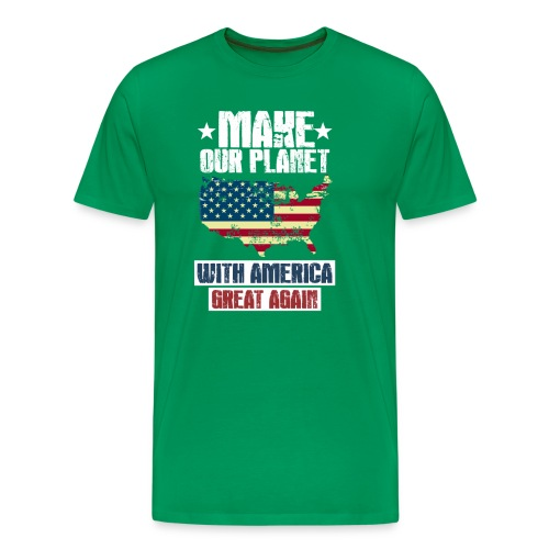Make the Planet WITH AMERICA great again - Männer Premium T-Shirt