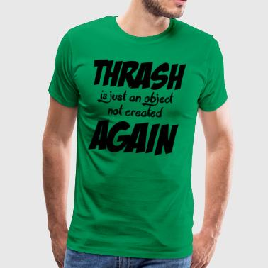 THRASH DE NUEVO - Camiseta premium hombre