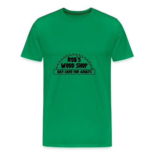 Rob's Woodshop Day Care For Adults - Men's Premium T-Shirt