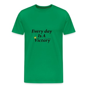 Every Day Is A Victory - T-shirt Premium Homme