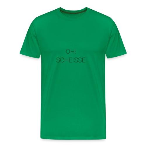 oh scheisse - Männer Premium T-Shirt