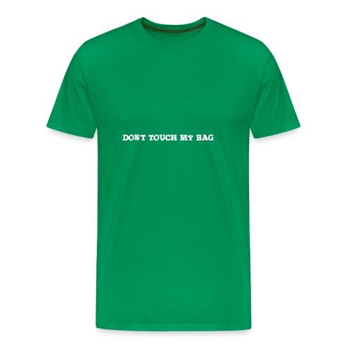 Don't touch my bag tygpåse - Premium-T-shirt herr