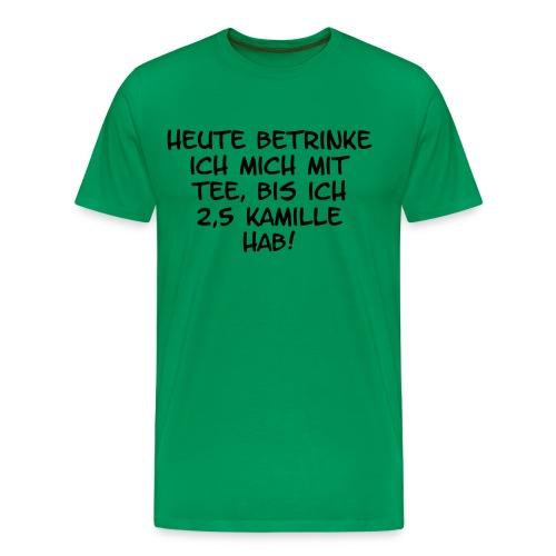 Heute betrinke ich mich mit Tee - Männer Premium T-Shirt