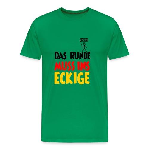 Das Runde muss ins Eckige, Fußball, Deutschland - Männer Premium T-Shirt