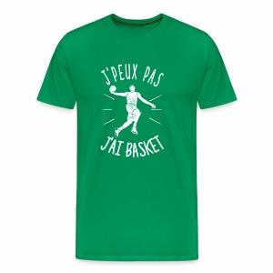 JE PEUX PAS, J'AI BASKET ! - T-shirt Premium Homme