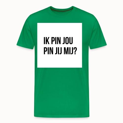 Ik Pin Jou. Pin Jij Mij? Wit - Mannen Premium T-shirt