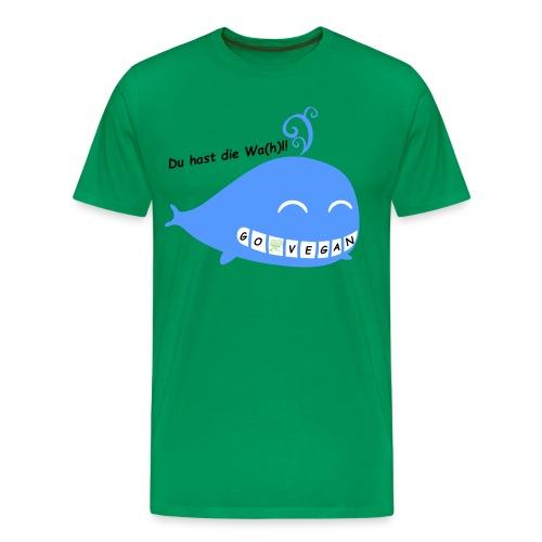 Du hast die Wa(h)l #GoVegan - Männer Premium T-Shirt