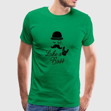like a boss - Männer Premium T-Shirt
