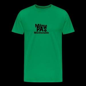 Même pas michtonable - T-shirt Premium Homme