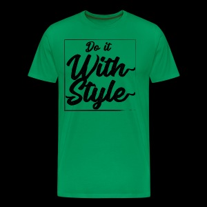 Do it with style - Premium-T-shirt herr