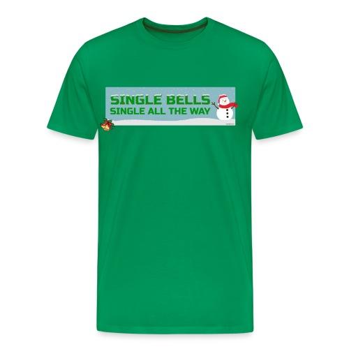 Single Bells - Single All The Way - Men's Premium T-Shirt