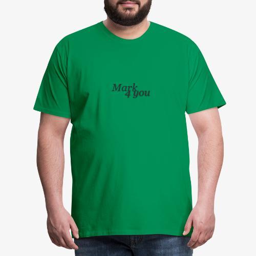 Mark 4 you Fan - Mannen Premium T-shirt