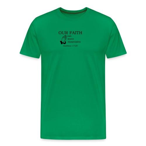 'OUR FAITH' t-shirt - Men's Premium T-Shirt
