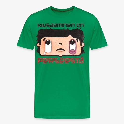 Kiusaaminen on perseestä - Miesten premium t-paita
