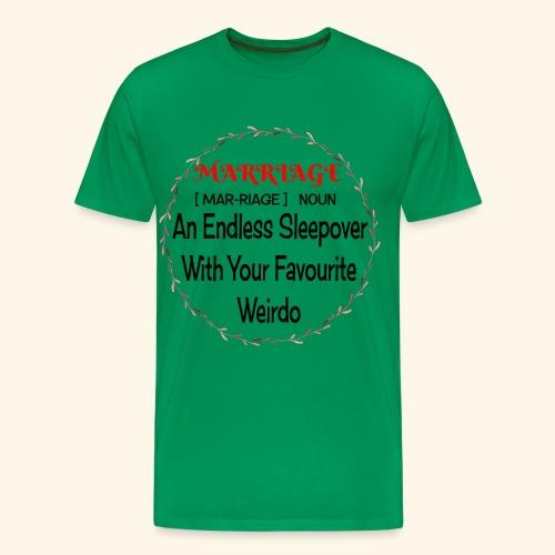 Marriage An Endless Sleepover With Weirdo - Men's Premium T-Shirt