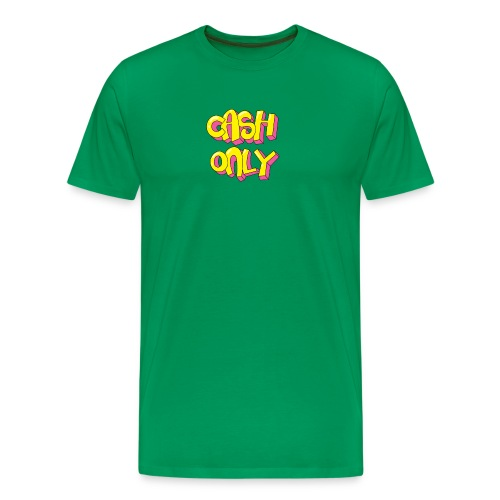 Cash only - Mannen Premium T-shirt