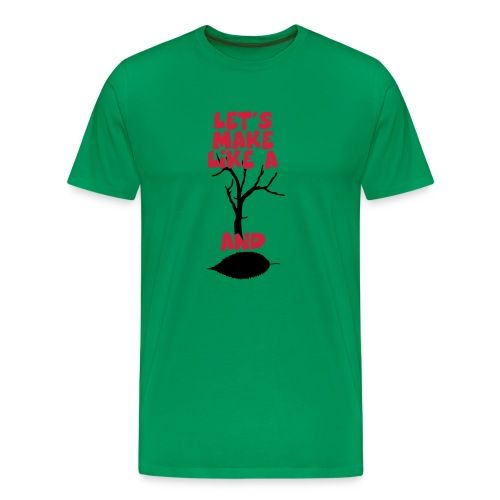 Make like a tree - Mannen Premium T-shirt