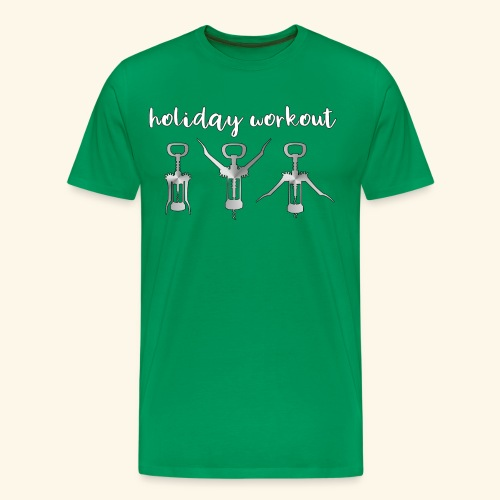 Holiday Workout with Corkscrews and Wine - Männer Premium T-Shirt