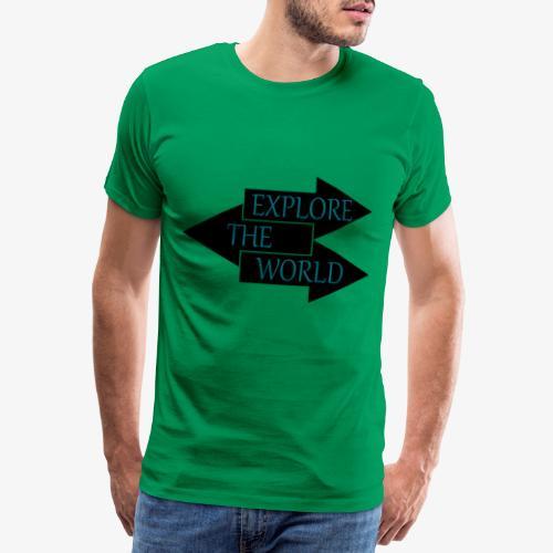 Erkunde die Welt - Männer Premium T-Shirt