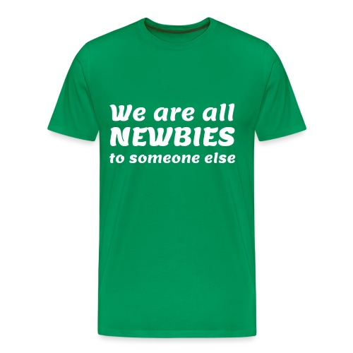 We Are All Newbies (3XL+ / Green Edition) - T-shirt Premium Homme